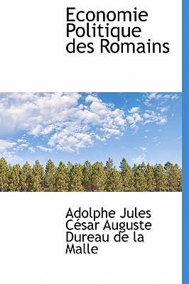 Economie Politique Des Romains - Dureau De La Malle, Adolphe Jules Csar