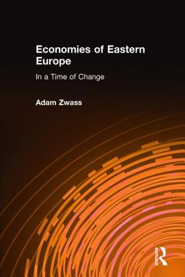 Economies of Eastern Europe in a Time of Change - Zwass, Adam