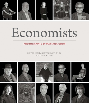Economists - Cook, Mariana (Photographer), and Solow, Robert M (Editor)