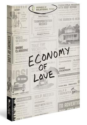 Economy of Love: Creating a Community of Enough - Relational Tithe Inc (Creator)