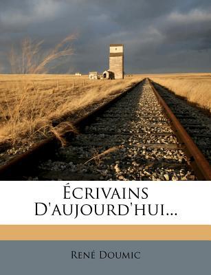 Ecrivains D'Aujourd'hui - Doumic, Rene