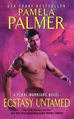 Ecstasy Untamed: A Feral Warriors Novel - Palmer, Pamela