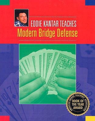 Eddie Kantar Teaches Modern Bridge Defense - Kantar, Eddie, and Kantar, Edwin B