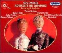Ede Poldini: Hochzeit im Fasching - György Bordás (bass); Gyorgy Melis (baritone); Istvan Gati (baritone); Julia Paszthy (soprano); Peter Korcsmaros (tenor);...