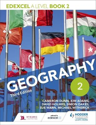 Edexcel A level Geography Book 2 Third Edition - Dunn, Cameron, and Adams, Kim, and Holmes, David