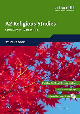 Edexcel A2 Religious Studies Student book and CD-ROM - Tyler, Sarah K., and Reid, Gordon