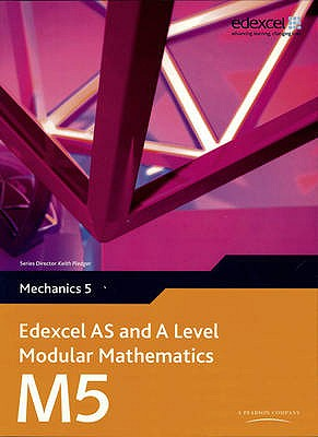 Edexcel AS and A Level Modular Mathematics Mechanics 5 M5 - Pledger, Keith, and et al.