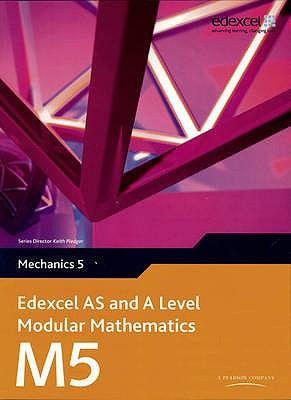 Edexcel AS and A Level Modular Mathematics Mechanics 5 M5 - Pledger, Keith, and et al.