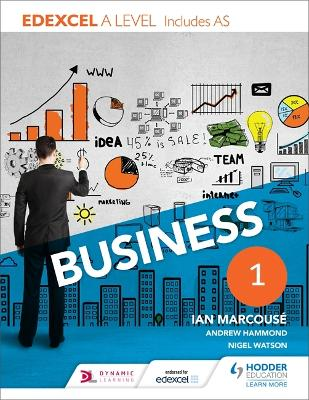 Edexcel Business A Level Year 1: Including AS - Marcouse, Ian, and Hammond, Andrew, and Watson, Nigel