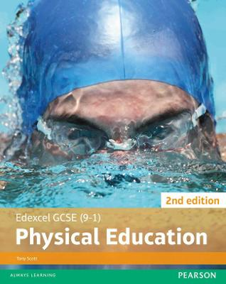 Edexcel GCSE (9-1) PE Student Book 2nd editions - Scott, Tony