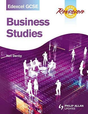 Edexcel GCSE Business Studies Revision Guide - Denby, Neil