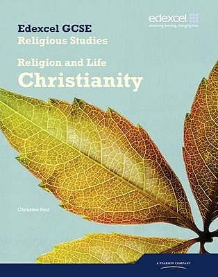 Edexcel GCSE Religious Studies Unit 2A: Religion & Life - Christianity Student Book - Paul, Christine