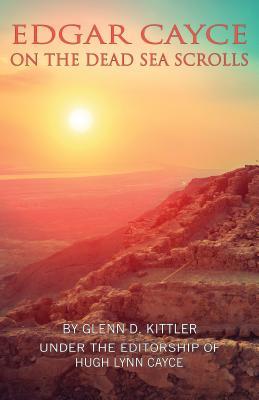 Edgar Cayce on the Dead Sea Scrolls - Kittler, Glenn