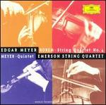 Edgar Meyer: Quintet; Ned Rorem: String Quartet No. 4 - David Finckel (cello); Edgar Meyer (double bass); Emerson String Quartet; Eugene Drucker (violin); Lawrence Dutton (viola); Philip Setzer (violin)