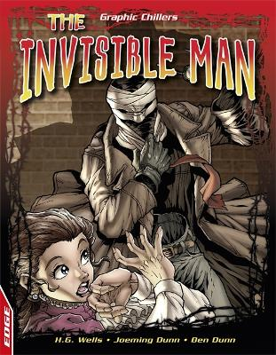 EDGE: Graphic Chillers: The Invisible Man - Wells, H.G., and Dunn, Joeming