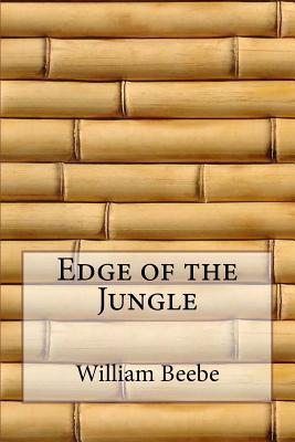 Edge of the Jungle - Beebe, William