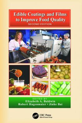 Edible Coatings and Films to Improve Food Quality - Baldwin, Elizabeth A. (Editor), and Hagenmaier, Robert (Editor), and Bai, Jinhe (Editor)