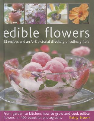 Edible Flowers - Brown, Kathy