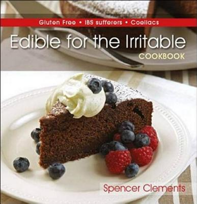 Edible for the Irritable: Gluten Free Ibs Sufferers Coeliacs - Clements, Spencer