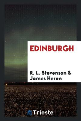 Edinburgh - Stevenson, R L, and Heron, James