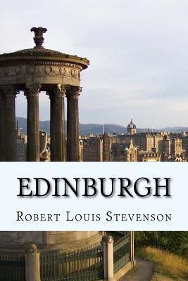 Edinburgh - Stevenson, Robert Louis, and Mybook (Editor)