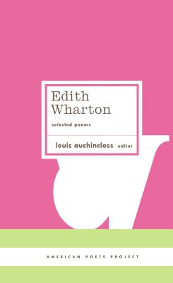 Edith Wharton: Selected Poems - Wharton, Edith, and Auchincloss, Louis (Editor)