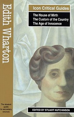 Edith Wharton - The House of Mirth/The Custom of the Country/The Age of Innocence - Hutchinson, Stuart