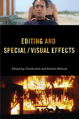 Editing and Special/Visual Effects - Keil, Charlie (Contributions by), and Whissel, Kristen (Contributions by), and Higgins, Scott (Contributions by)