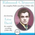 Edmond Clément: The Complete Pathé Recordings (1916-1925) - Edmond Clement (tenor); Léon David (tenor)