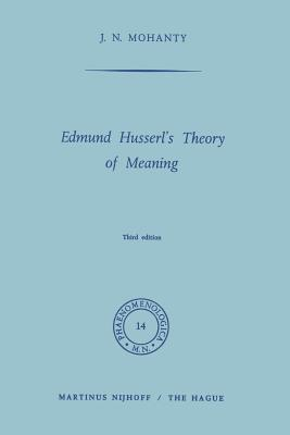Edmund Husserl's Theory of Meaning - Mohanty, J N