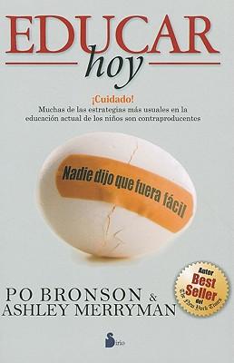 Educar Hoy: Nadie Dijo Que Fuera Facil - Bronson, Po, and Merryman, Ashley