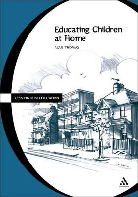 Educating Children at Home - Thomas, Alan, Professor