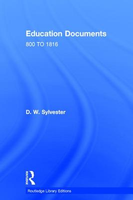 Education Documents: England and Wales 800 to 1972 - Sylvester, D W