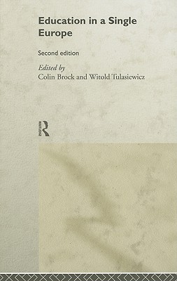 Education in a Single Europe - Brock, Colin, Dr. (Editor), and Tulasiewicz, Withold (Editor), and Heath K G M B E M P, The Right Honourable Sir Edward...