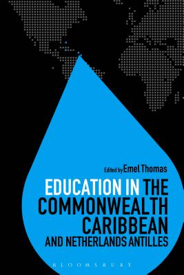 Education in the Commonwealth Caribbean and Netherlands Antilles - Thomas, Emel (Editor)