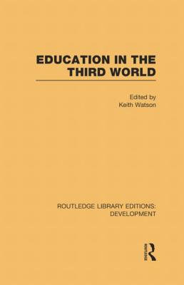 Education in the Third World - Watson, Keith