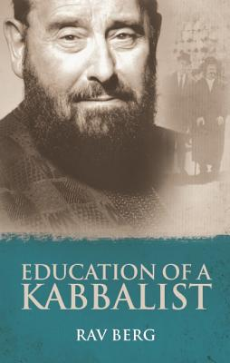 Education of a Kabbalist - Berg, Rav