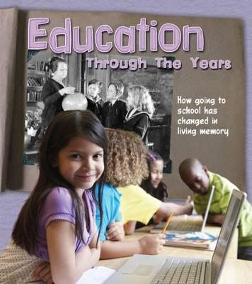 Education Through the Years: How Going to School Has Changed in Living Memory - Lewis, Clare