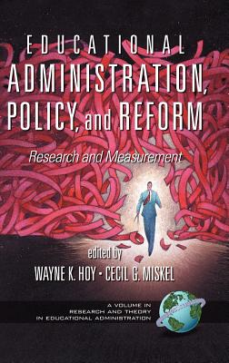 Educational Administration, Policy, and Reform: Research and Measurement (Hc) - Hoy, Wayne K (Editor)