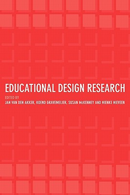 Educational Design Research - Van Den Akker, Jan (Editor), and Gravemeijer, Koeno (Editor), and McKenney, Susan (Editor)