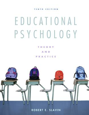 Educational Psychology: Theory and Practice - Slavin, Robert E.