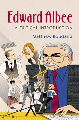 Edward Albee: A Critical Introduction - Roudane, Matthew Charles