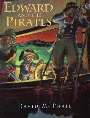Edward and the Pirates - McPhail, David M