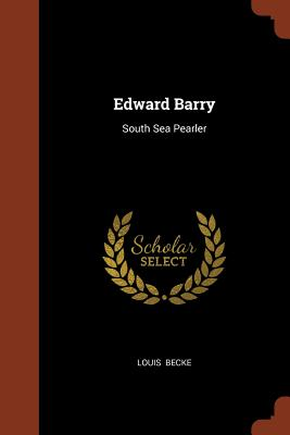 Edward Barry: South Sea Pearler - Becke, Louis