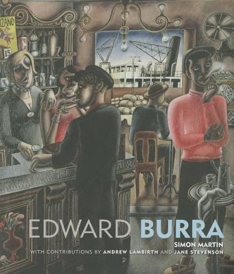 Edward Burra - Stevenson, Jane (Contributions by), and Lambirth, Andrew (Contributions by), and Martin, Simon, Mr. (Contributions by)