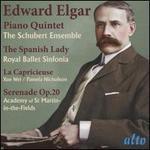 Edward Elgar: Piano Quintet; The Spanish Lady; La Capricieuse; Serenade Op. 20