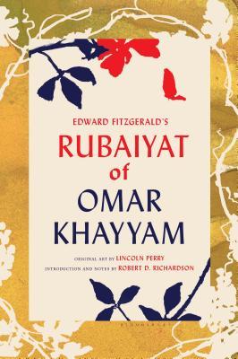 Edward Fitzgerald's Rubaiyat of Omar Khayyam - Khayyam, Omar, and Richardson, Robert D (Introduction by), and Fitzgerald, Edward (Translated by)