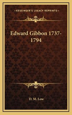 Edward Gibbon 1737-1794 - Low, D M