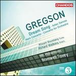 Edward Gregson: Dream Song; Aztec Dances; Horn Concerto & Concerto for Orchestra
