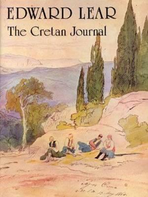 Edward Lear: The Cretan Journal - Fowler, Rowena (Editor)
